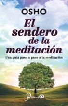 El Sendero De La Meditación. Una Guía Paso A Paso A La Meditación