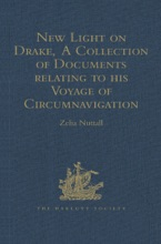 New Light On Drake,  A Collection Of Documents Relating To His Voyage Of Circumnavigation, 1577-1580