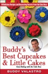 Buddys Best Cupcakes  Little Cakes From Baking With The Cake Boss
