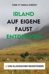 Irland Auf Eigene Faust Entdecken - Take It Ham  Cheesy