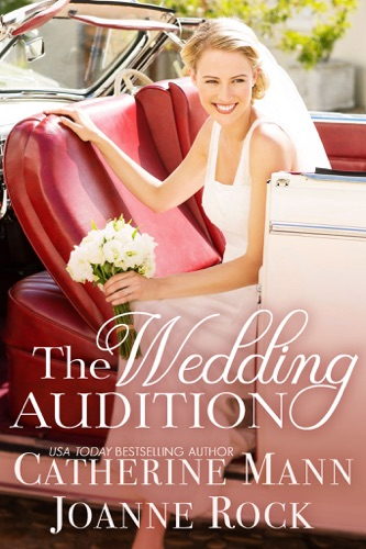The Wedding Audition - Catherine Mann & Joanne Rock - Catherine Mann & Joanne Rock