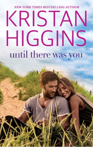 Kristan Higgins - Until There Was You