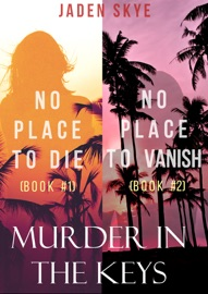 MURDER IN THE KEYS BUNDLE: NO PLACE TO DIE (#1) AND NO PLACE TO VANISH (#2)