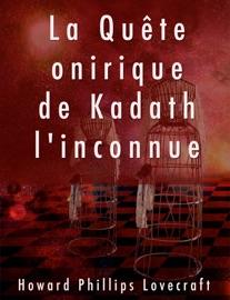 LA QUêTE ONIRIQUE DE KADATH LINCONNUE