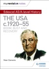 My Revision Notes Edexcel ASA-level History The USA C1920-55 Boom Bust And Recovery