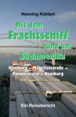 Mit dem Frachtschiff rund um Südamerika: Hamburg - Magellanstraße - Panamakanal - Hamburg