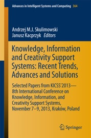 Knowledge Information And Creativity Support Systems Recent Trends Advances And Solutions
