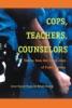 Cops, Teachers, Counselors