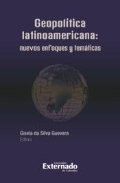 Download Geopolítica Latinoamericana: nuevos enfoques y temáticas