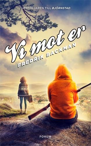 Fredrik Backman - Vi mot er