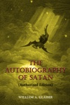 The Autobiography Of Satan Authorized Edition
