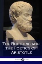 The Rhetoric And Poetics Of Aristotle