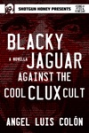 Blacky Jaguar Against The Cool Clux Cult
