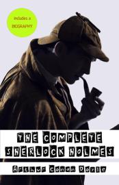 Arthur Conan Doyle: A Biography + The Complete Sherlock Holmes book