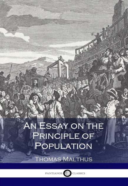 An Essay On The Principle Of Population By Thomas Malthus On Apple Books  How To Write A Good Proposal Essay also Importance Of Good Health Essay  Last Year Of High School Essay