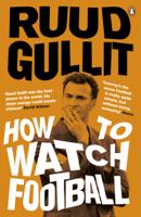 Ruud Gullit - How To Watch Football artwork