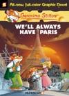 Geronimo Stilton Graphic Novels 11 Well Always Have Paris