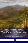 The Putumayo The Devil's Paradise