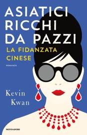 Asiatici ricchi da pazzi - La fidanzata cinese PDF Download
