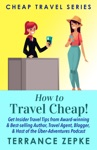 How To Travel Cheap Cheap Travel Series