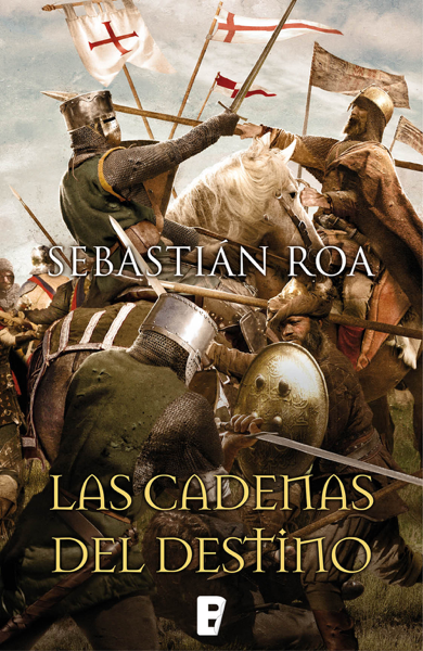 Las cadenas del destino (Trilogía Almohade 3) by Sebastián Roa
