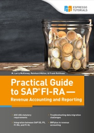 PRACTICAL GUIDE TO SAP FI-RA — REVENUE ACCOUNTING AND REPORTING