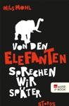 Von Den Elefanten Sprechen Wir Spter