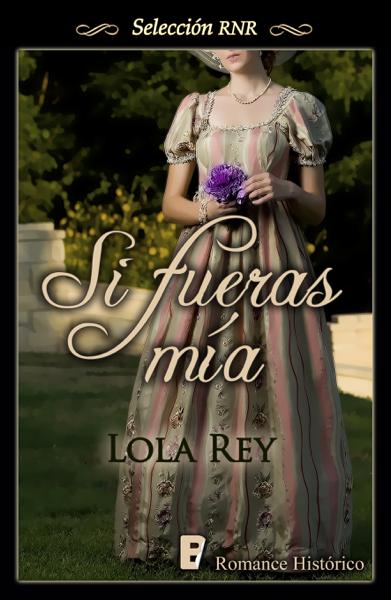 Si fueras mía by Lola Rey