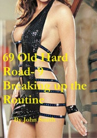 69 Old Hard Road 9 Breaking The Routine