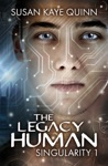 The Legacy Human Singularity Series Book 1