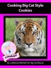 Cooking Big Cat Style Cookies