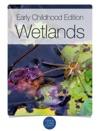 Early Childhood Edition Wetlands