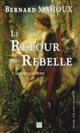 LE RETOUR DU REBELLE. TOME 1