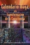 El Calendario Maya Y La Transformacin De La Consciencia