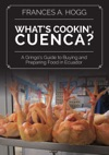 Whats Cookin Cuenca A Gringos Guide To Buying And Preparing Food In Ecuador