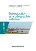 Introduction à la géographie urbaine - Anne-Lise Humain-Lamoure & Antoine Laporte