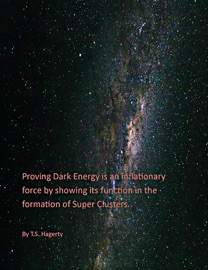 Proving Dark Energy Is An Inflationary Force By Showing Its Function In The Formation Of Super Clusters