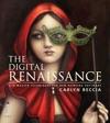 The Digital Renaissance