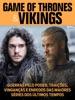 Game of Thrones e Vikings