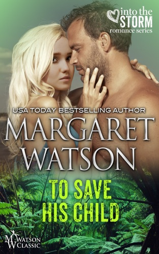 To Save His Child - Margaret Watson - Margaret Watson