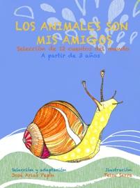 LOS ANIMALES SON MIS AMIGOS, SELECCIóN DE 12 CUENTOS DEL MUNDO, A PARTIR DE 3 AñOS