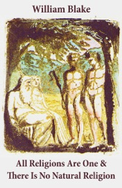 All Religions Are One There Is No Natural Religion Illuminated Manuscript With The Original Illustrations Of William Blake