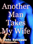 Another Man Takes My Wife