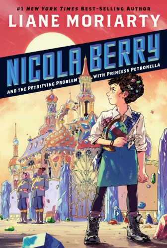 Liane Moriarty - Nicola Berry and the Petrifying Problem with Princess Petronella #1