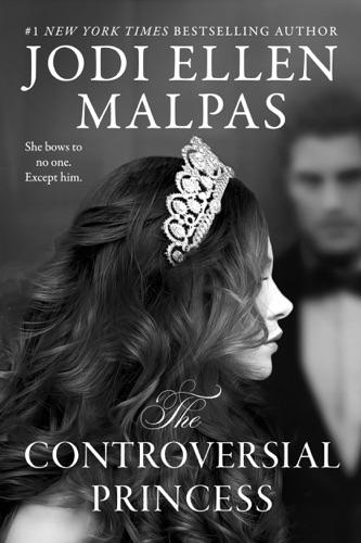 Jodi Ellen Malpas - The Controversial Princess