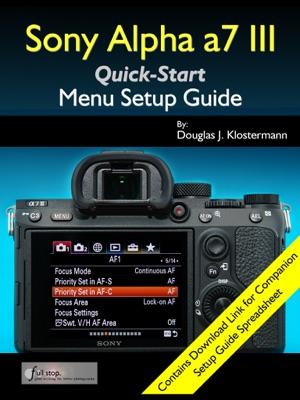 Sony Alpha a7 III Menu Setup Guide