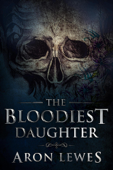 The Bloodiest Daughter