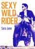 Sexy Wild Rider - Sara June