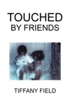 Touched By Friends
