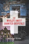The Worlds Most Haunted Hospitals